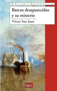 BARCOS DESAPARECIDOS Y SU MISTERIO (SERIE HISTORICA)