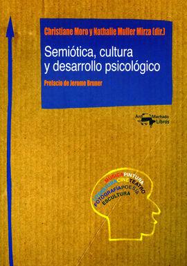 SEMIÓTICA, CULTURA Y DESARROLLO PSICOLÓGICO
