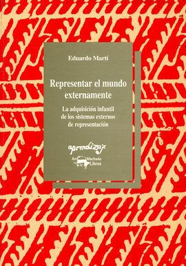 REPRESENTAR EL MUNDO EXTERNAMENTE