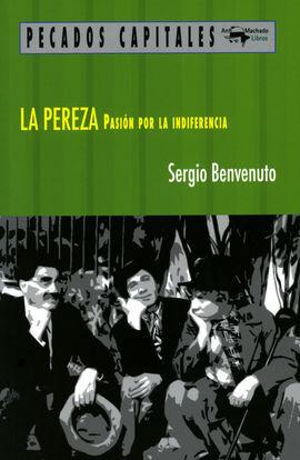 PEREZA PASIÓN POR LA INDIFERENCIA, LA