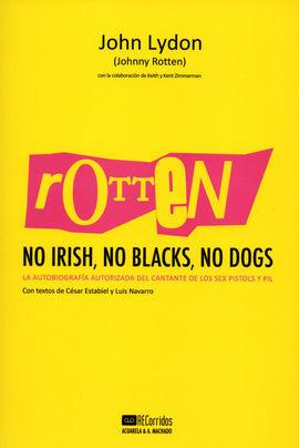 ROTTEN NO IRISH, NO BLAKCS, NO DOGS