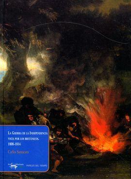 LA GUERRA DE LA INDEPENDENCIA VISTA POR LOS BRITÁNICOS, 1808-1814
