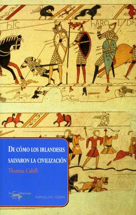 DE CÓMO LOS IRLANDESES SALVARON LA CIVILIZACIÓN