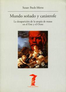 MUNDO SOÑADO Y CATÁSTROFE