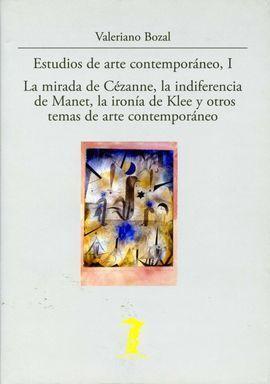 LA MIRADA DE CÉZANNE, LA INDIFERENCIA DE MANET, LA IRONÍA DE KLEE Y OTROS TEMAS DE ARTE CONTEMPORÁNE