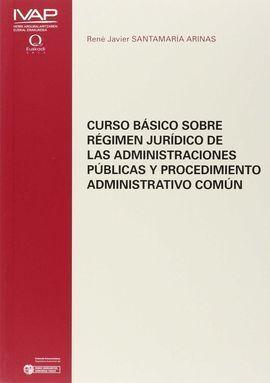 CURSO BÁSICO SOBRE RÉGIMEN JURIDICO DE LAS ADMINISTRACIONES PÚBLICAS Y PROCEDIMI