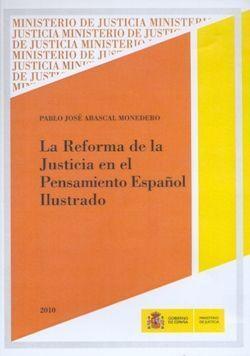 LA REFORMA DE LA JUSTICIA EN EL PENSAMIENTO ESPAÑOL ILUSTRADO