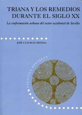 TRIANA Y LOS REMEDIOS DURANTE EL SIGLO XX