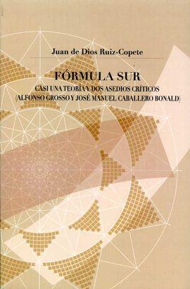 FORMULA SUR. CASI UNA TEORIA Y DOS ASEDIOS CRITICOS (ALFONSO GROS