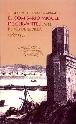 TRIGO Y ACEITE PARA LA ARMADA.COMISARIO M.CERVANTES SEVILLA