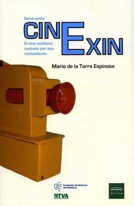 GENERACION CINEXIN.EL CINE SEVILLANO CONTADO POR SUS REALIZ