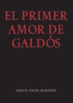 PRIMER AMOR DE GALDOS,EL