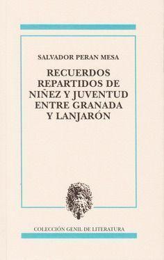 RECUERDOS REPARTIDOS DE NUIÑEZ Y JUVENTUD ENTRE GRANADA Y L