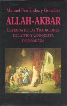 ALLAH-AKBAR. LEYENDA DE LAS TRADICIONES DEL SITIO