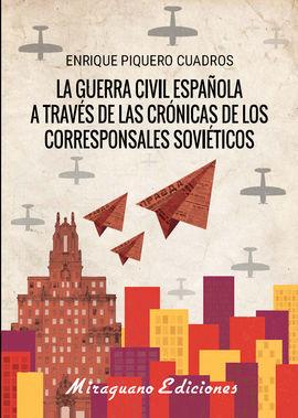 LA GUERRA CÍVIL ESPAÑOLA A TRAVÉS DE LAS CRÓNICAS DE LOS CORRESPONSALES SOVIÉTICOS