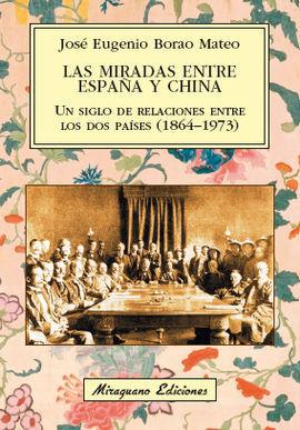 MIRADAS ENTRE ESPAÑA Y CHINA, LAS