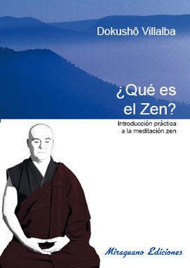 QUE ES EL ZEN. INTRODUCCIÓN PRÁCTICA A LA MEDITACIÓN ZEN
