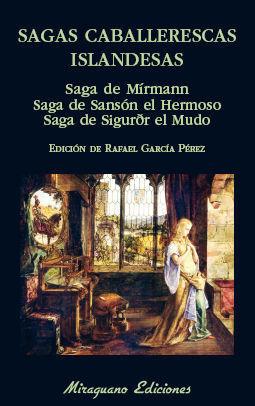 SAGAS CABALLERESCAS ISLANDESAS/SAGA DE MÍRMANN/SAGA DE SANSON EL HERMOSO. SAGA