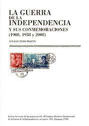 LA GUERRA DE LA INDEPENDENCIA Y SUS CONMEMORACIONES (1908,1958 Y 2008)