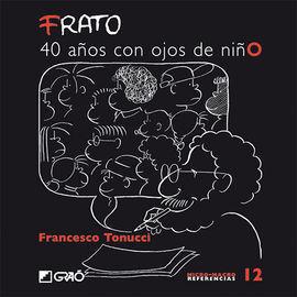 FRATO. 40 AÑOS CON OJOS DE NIÑO