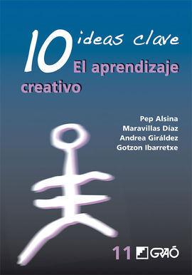 10 IDEAS CLAVE. EL APRENDIZAJE CREATIVO