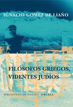 FILÓSOFOS GRIEGOS, VIDENTES JUDIOS