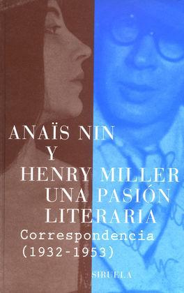 UNA PASION LITERARIA A.NIN H.MILLER CORRESP.1932-1
