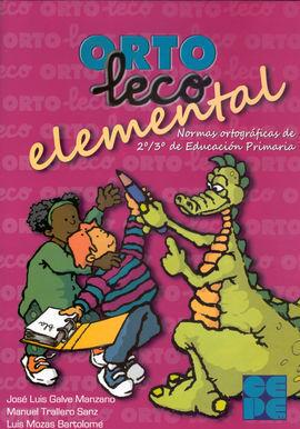 ORTOLECO ELEMENTAL. NORMAS ORTOGRÁFICAS DE 2º/3º DE EDUCACIÓN PRIMARIA
