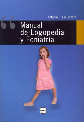 MANUAL DE LOGOPEDIA Y FONIATRIA