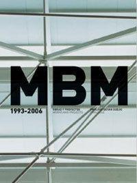 MBM ARQUITECTES. 1993-2006