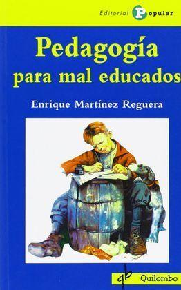 PEDAGOGIA PARA MAL EDUCADOS