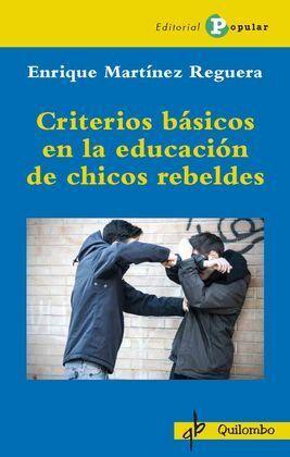 CRITERIOS BÁSICOS EN LA EDUCACIÓN DE CHICOS REBELDES