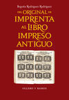 DEL ORIGINAL DE IMPRENTA AL LIBRO IMPRESO ANTIGUO