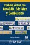 REALIDAD VIRTUAL CON AUTOCAD, 3DS MAX Y COMBUSTIÓN