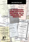 LA TRADUCCION COMO ACTIVIDAD EDITORIAL EN LA ANDALUCIA DEL SIGLO