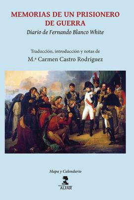 MEMORIAS DE UN PRISIONERO DE GUERRA (DIARIO DE FERNANDO BLANCO WHITE)