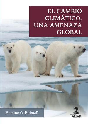 EL CAMBIO CLIMÁTICO, UNA AMENAZA GLOBAL