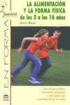 ALIMENTACION Y LA FORMA FISICA DE 5-16 AÑOS