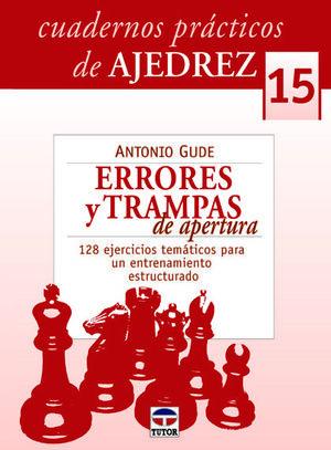 ERRORES Y TRAMPAS DE APERTURA (C.P.AJEDREZ 15)