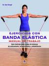 EJERCICIOS CON BANDA ELASTICA:MANUAL DE TRABAJO