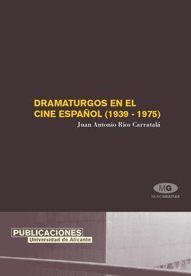 DRAMATURGOS EN EL CINE ESPAÑOL (1939-1975)