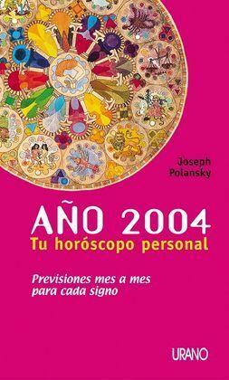 TU HORÓSCOPO PERSONAL PARA EL AÑO 2004