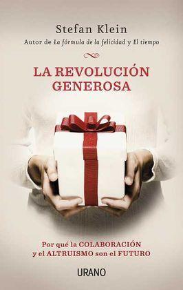 LA REVOLUCIÓN GENEROSA. POR QUÉ LA COLABORACIÓN Y EL ALTRUISMO SON EL FUTURO