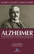 ALZHEIMER. LA VIDA DE UN MÉDICO. LA HISTORIA DE UNA ENFERMEDAD