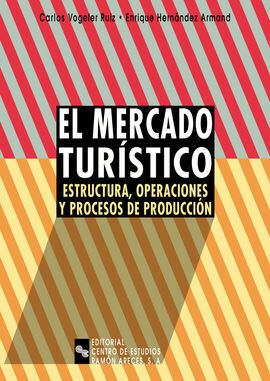 ESTRUCTURA Y ORGANIZACIÓN DEL MERCADO TURÍSTICO
