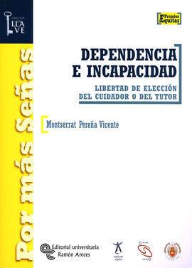 DEPENDENCIA E INCAPACIDAD