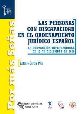 LAS PERSONAS CON DISCAPACIDAD EN EL ORDENAMIENTO JURÍDICO ESPAÑOL