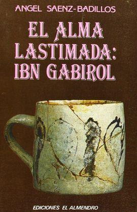 EL ALMA LASTIMADA: IBN GABIROL