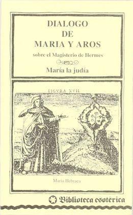 DIÁLOGO DE MARÍA Y DE AROS SOBRE EL MAGISTERIO DE HERMES