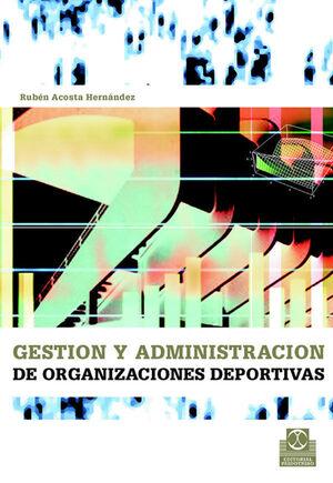 GESTIÓN Y ADMINISTRACIÓN DE ORGANIZACIONES DEPORTIVAS